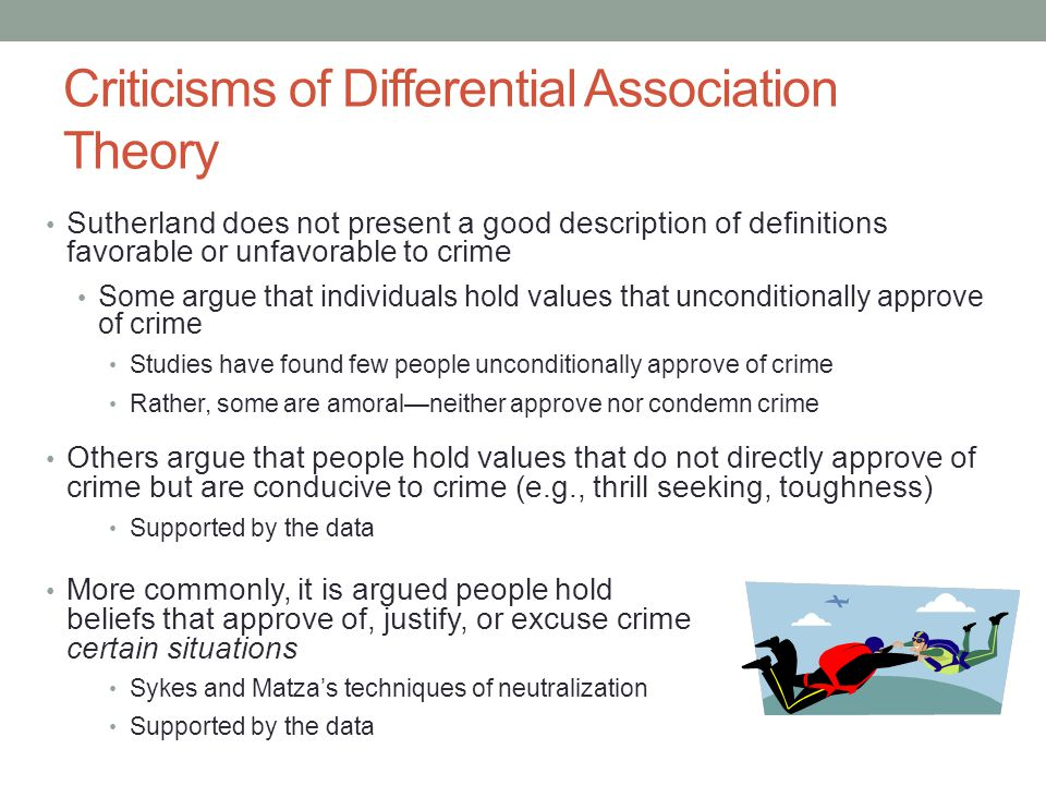 edwin sutherlands differential association theory on crime With his theory of differential association, sutherland attempted to identify universal mechanisms that explain the genesis of crime regardless of the specific concrete structural, social, and individual conditions involved in this article, i discuss the development of the theory and then assess .