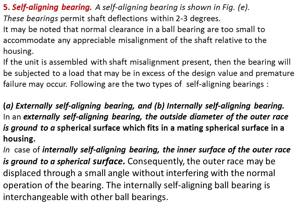 5. Self-aligning bearing. A self-aligning bearing is shown in Fig. (e).