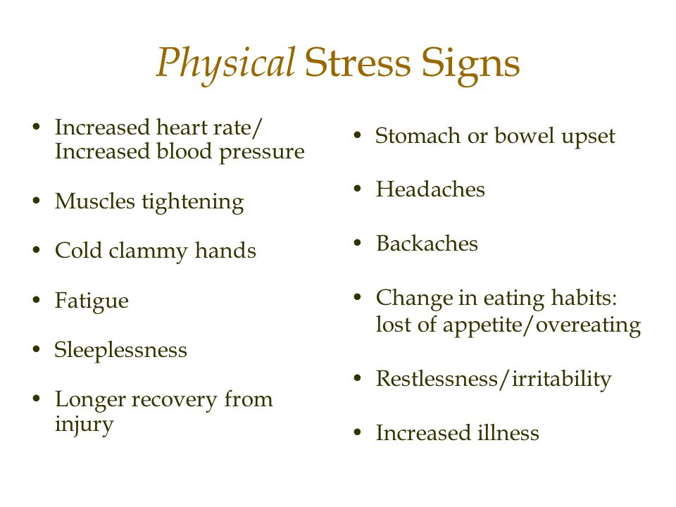 Physical Stress Signs Increased heart rate/ Increased blood pressure