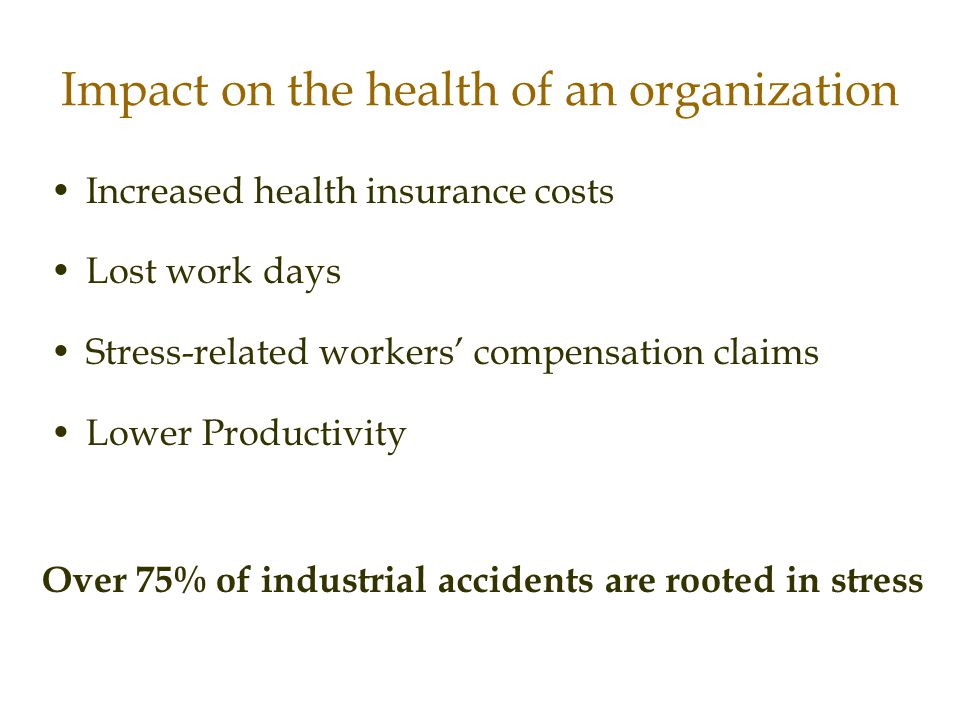 Impact on the health of an organization