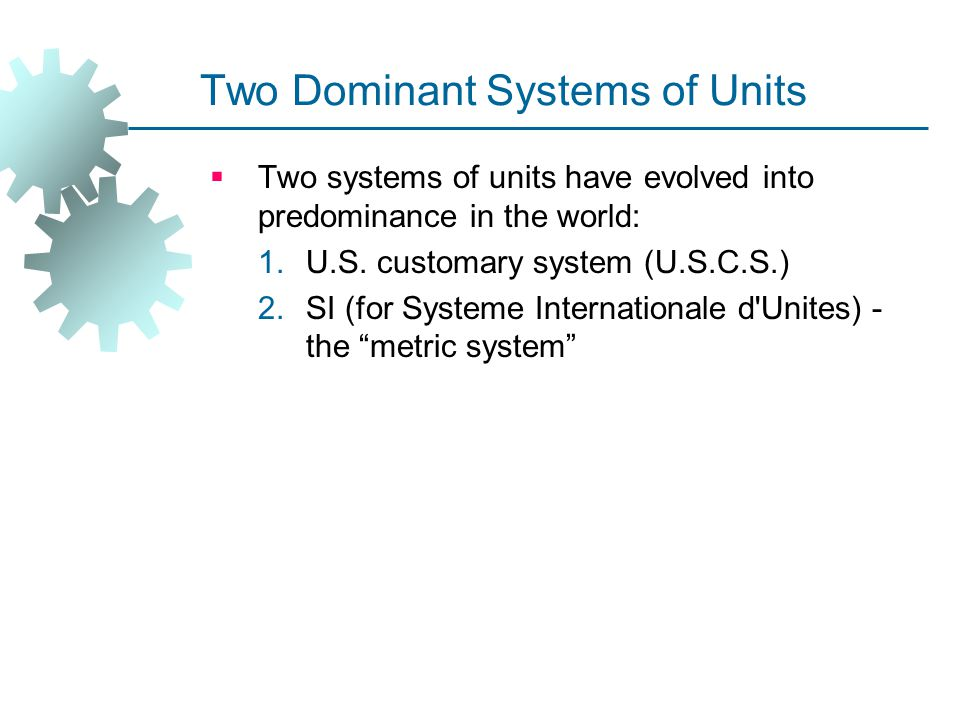 Two Dominant Systems of Units