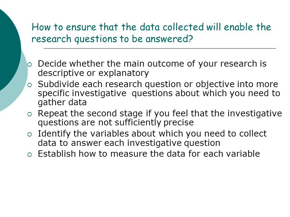 How to ensure that the data collected will enable the research questions to be answered