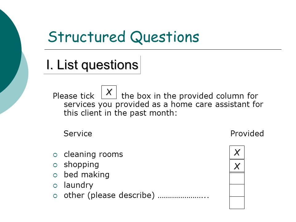 Structured Questions I. List questions X X