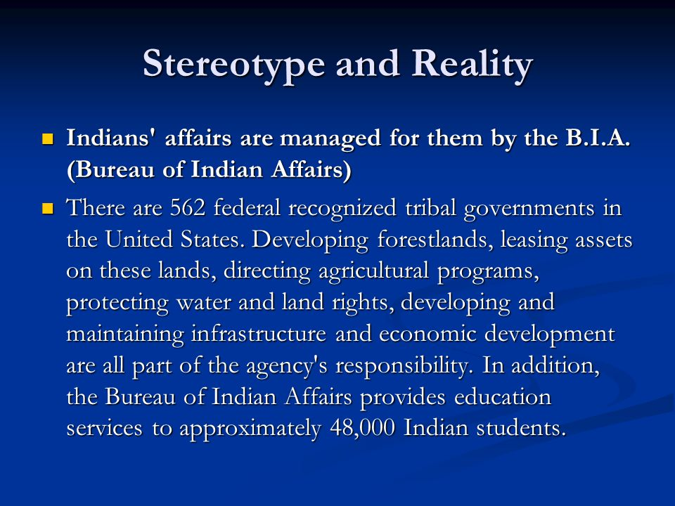 Native american stereotypes and realities ppt video - United states department of the interior bureau of indian affairs ...