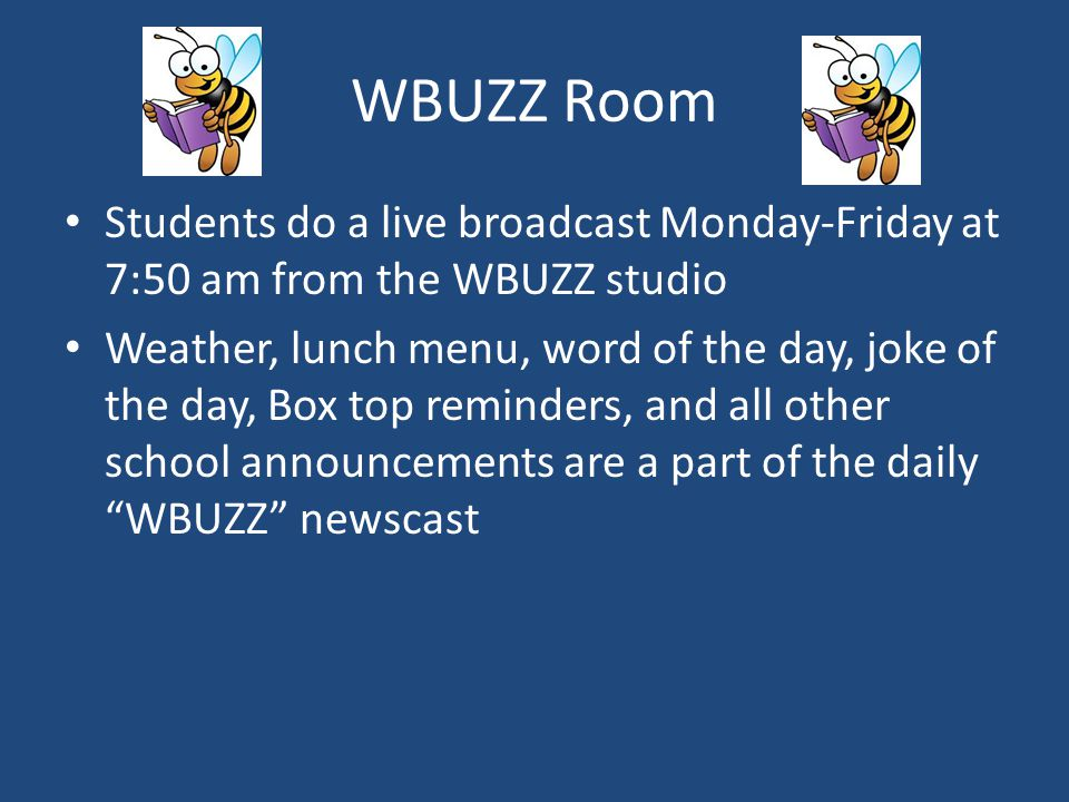 WBUZZ Room Students do a live broadcast Monday-Friday at 7:50 am from the WBUZZ studio.