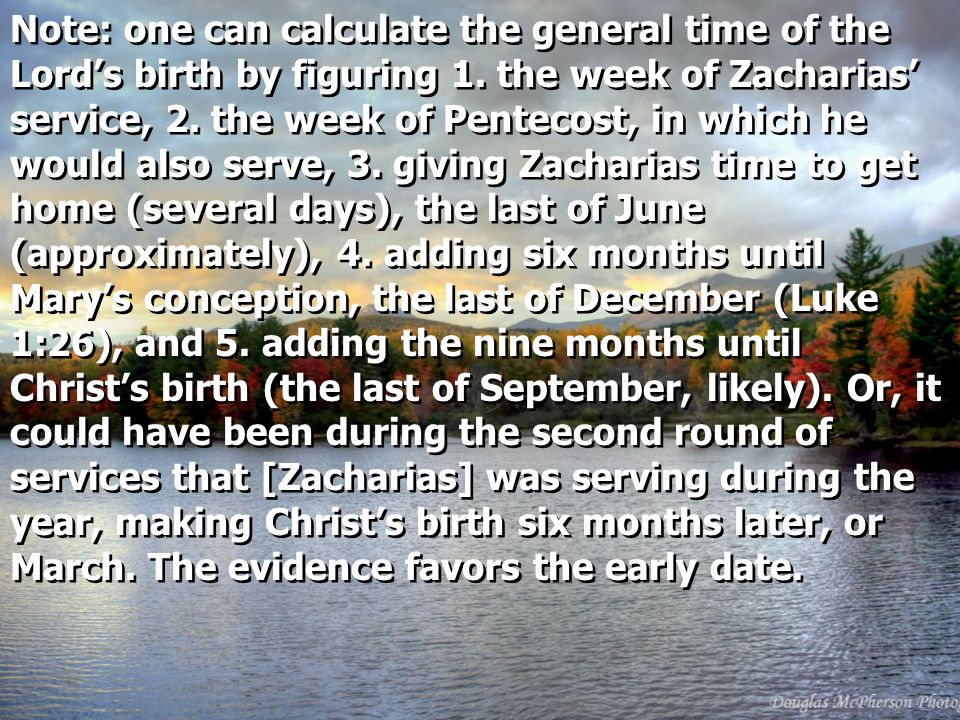 Note: one can calculate the general time of the Lord's birth by figuring 1.