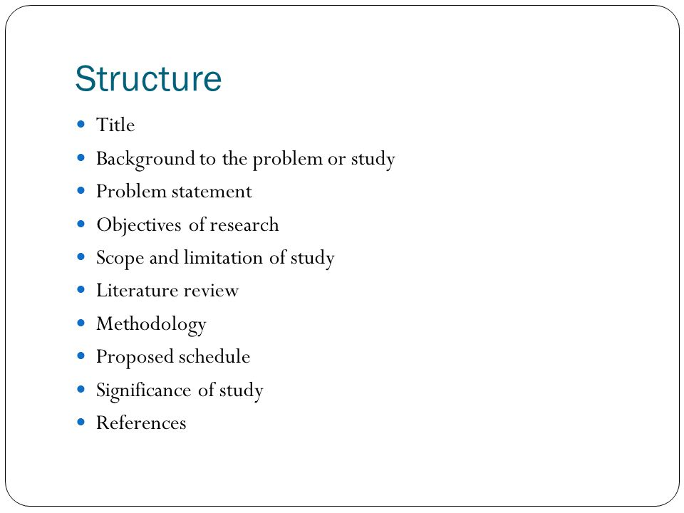 Structure Title Background to the problem or study Problem statement