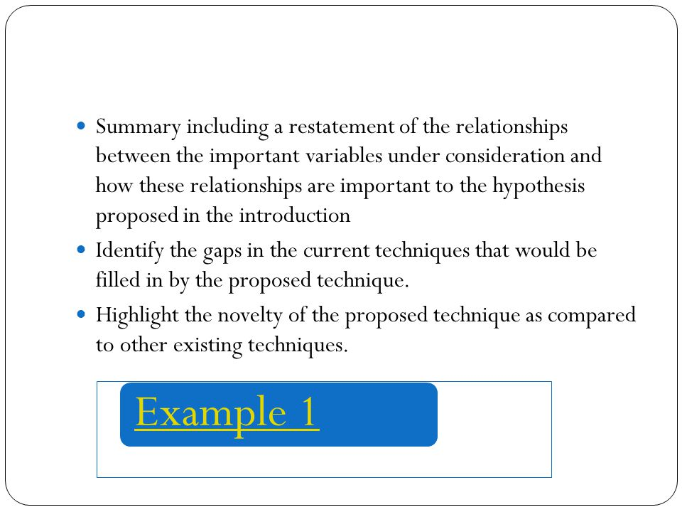 Summary including a restatement of the relationships between the important variables under consideration and how these relationships are important to the hypothesis proposed in the introduction