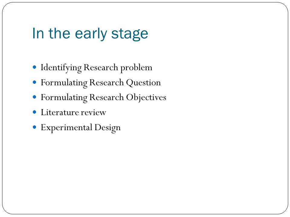 In the early stage Identifying Research problem