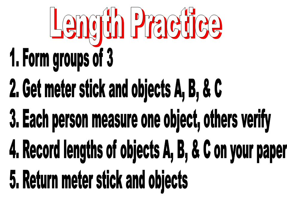 2. Get meter stick and objects A, B, & C