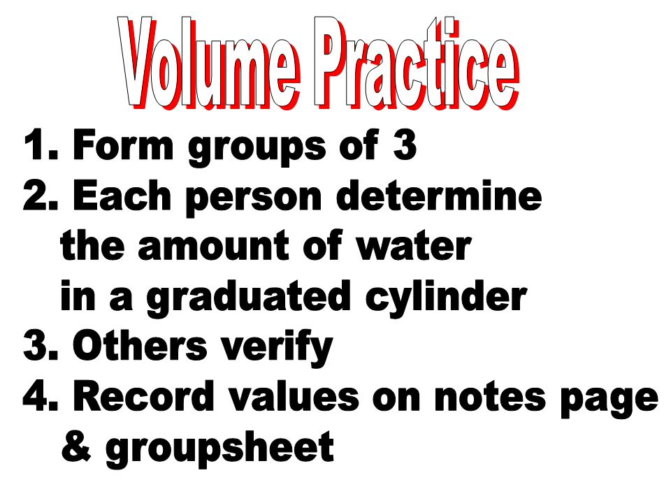 in a graduated cylinder 3. Others verify