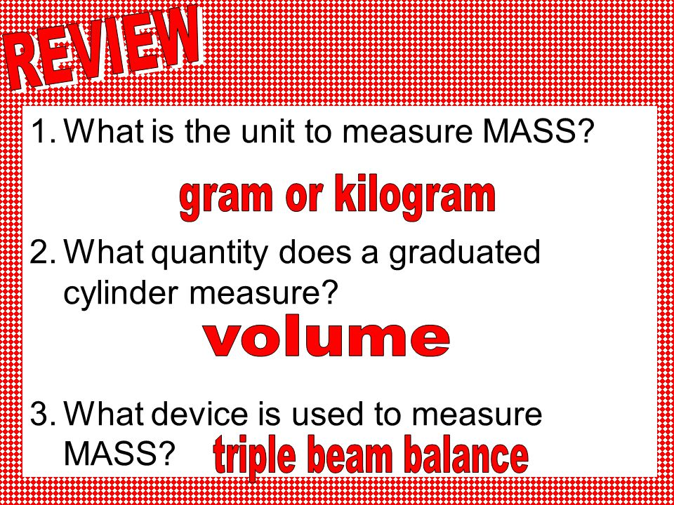 What is the unit to measure MASS