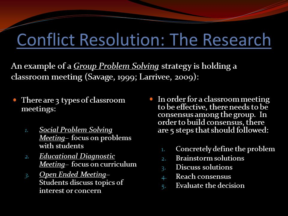 conflict resolution research 4 effective conflict resolution strategies in the classroom  director of the national center for conflict resolution  what is interesting is that the research .