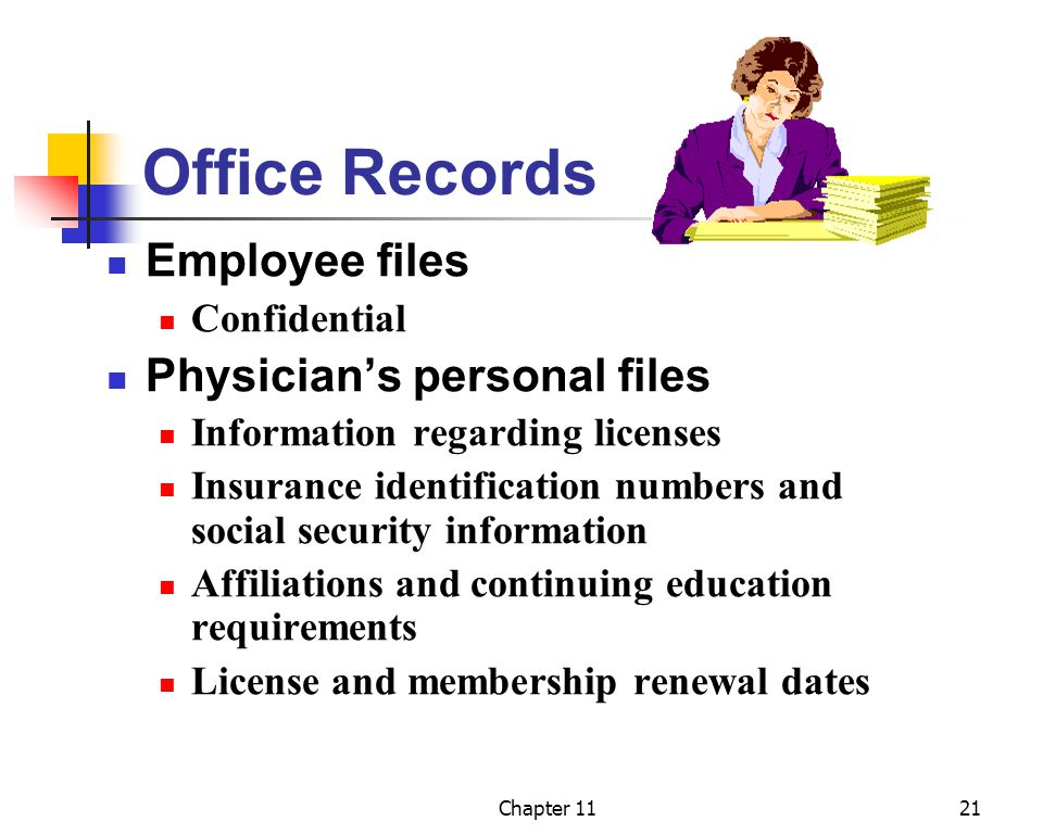 Office Records Employee files Physician's personal files Confidential