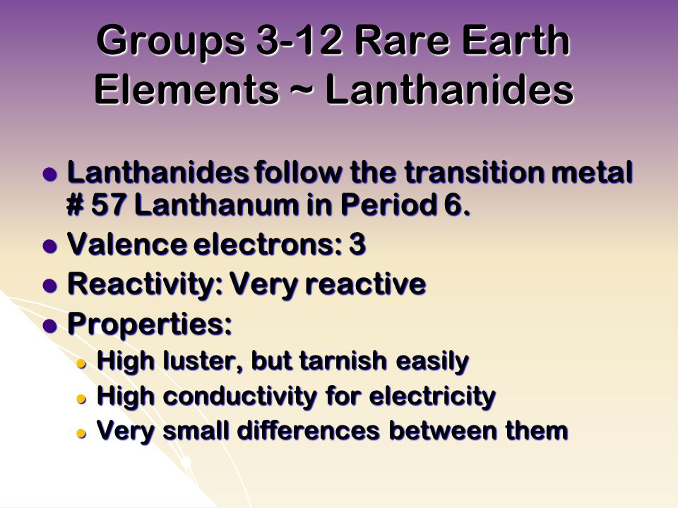 Groups 3-12 Rare Earth Elements ~ Lanthanides