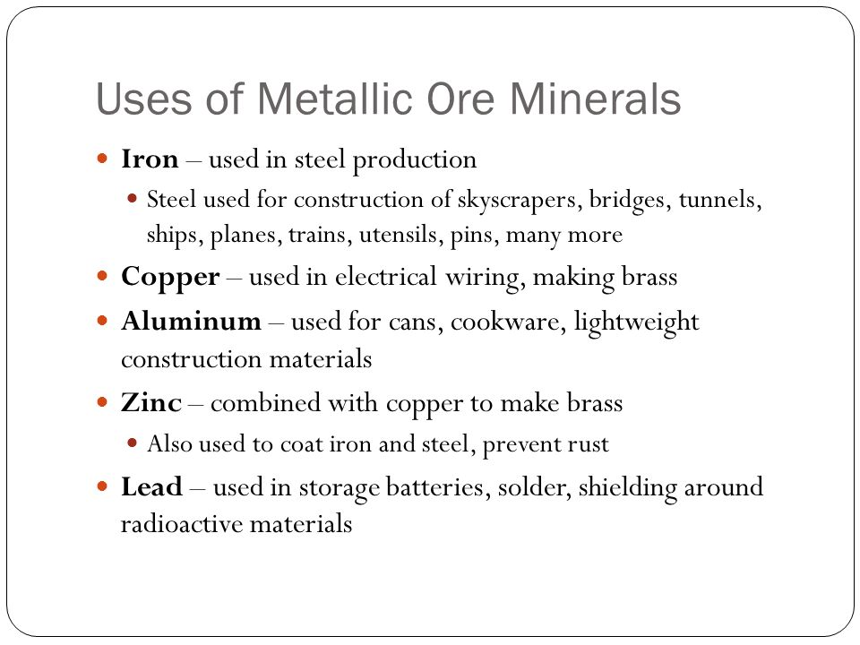 Uses of Metallic Ore Minerals
