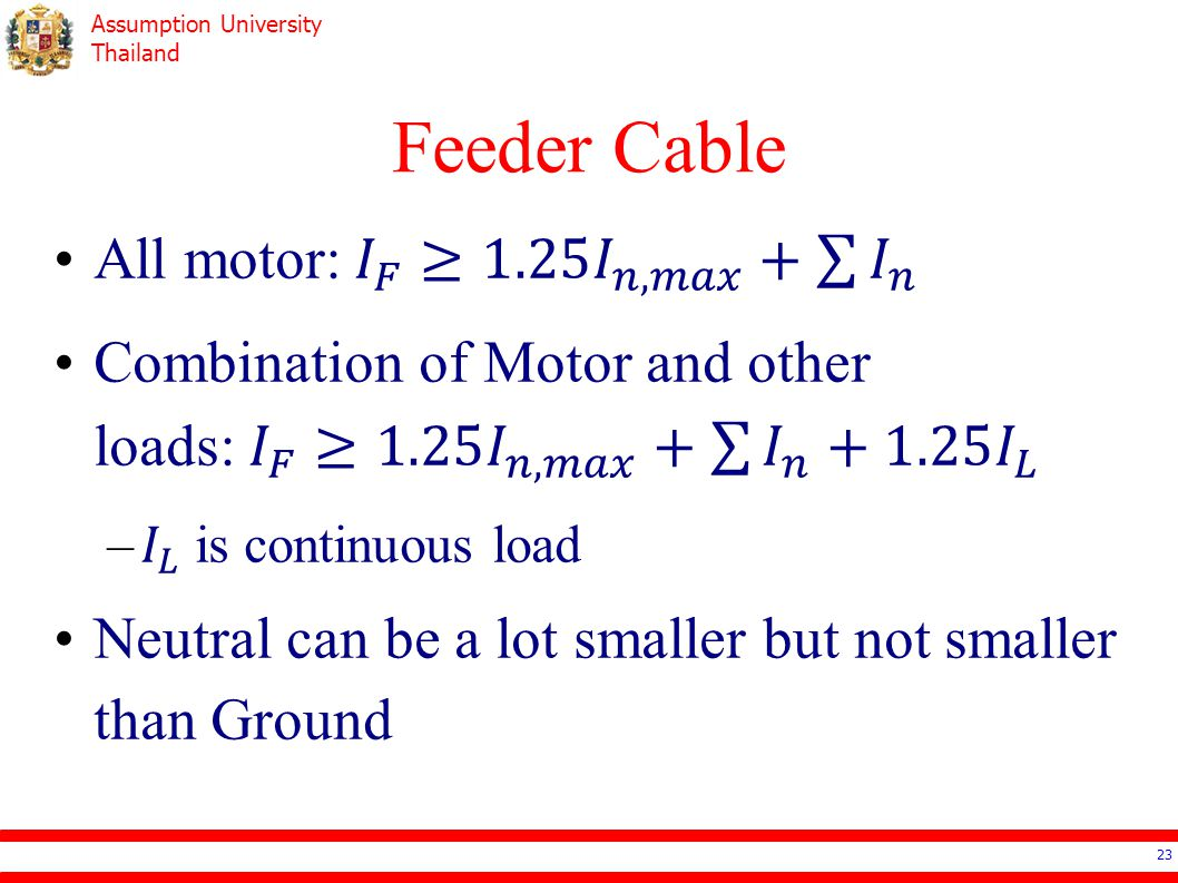 Feeder Cable All motor: 𝐼 𝐹 ≥1.25 𝐼 𝑛,𝑚𝑎𝑥 + 𝐼 𝑛