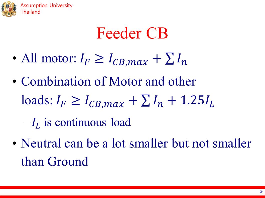 Feeder CB All motor: 𝐼 𝐹 ≥ 𝐼 𝐶𝐵,𝑚𝑎𝑥 + 𝐼 𝑛