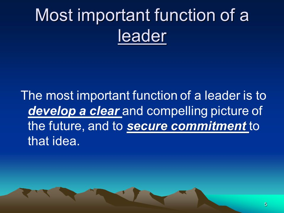 Most important function of a leader