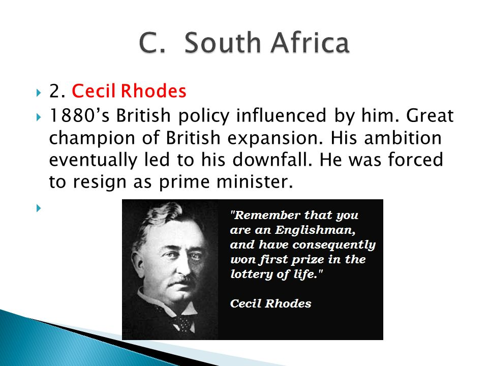 C. South Africa 2. Cecil Rhodes