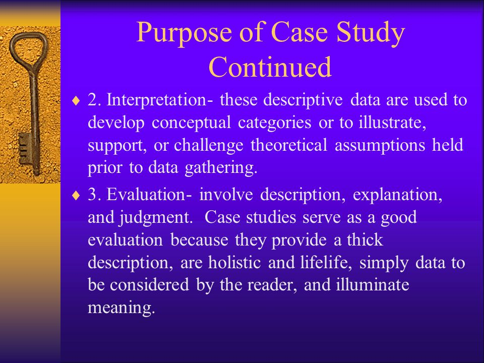 Purpose of Case Study Continued