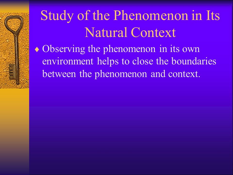 Study of the Phenomenon in Its Natural Context