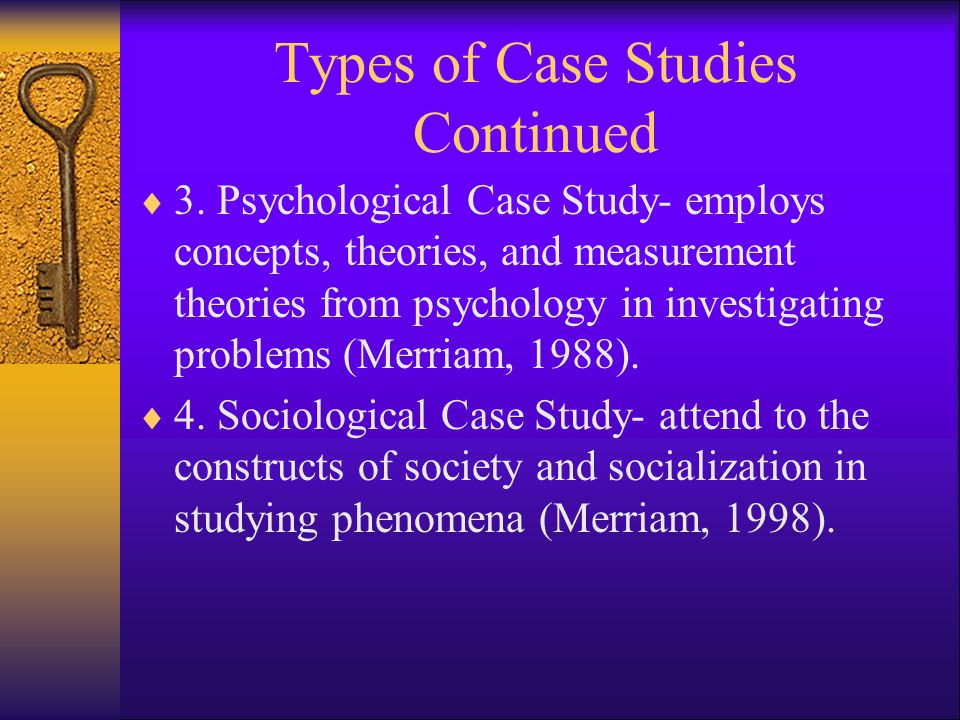 Types of Case Studies Continued