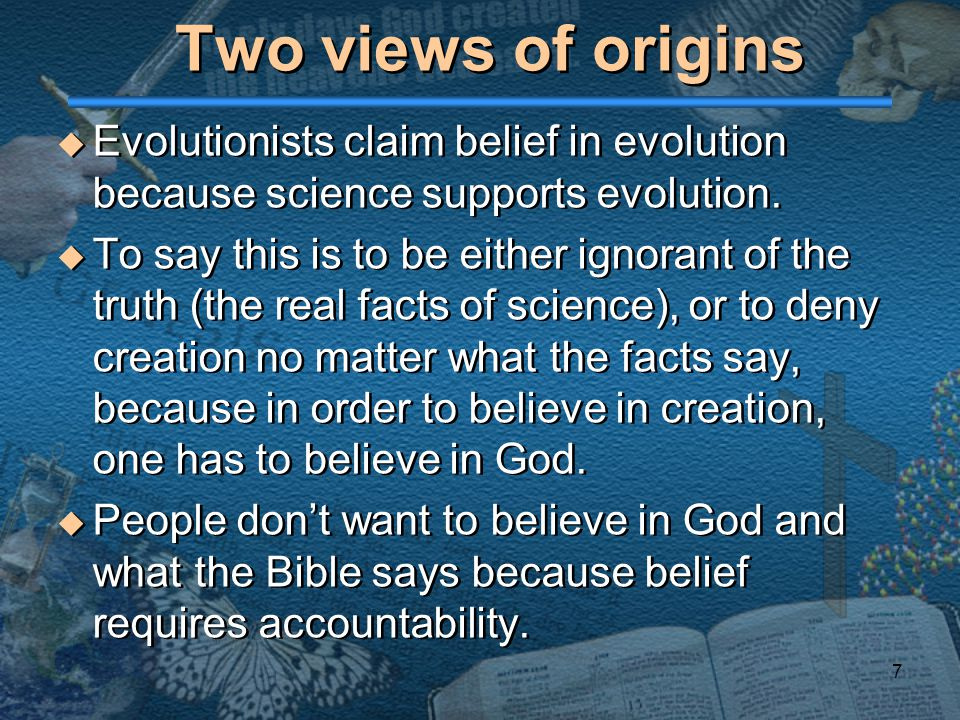 belief in evolution It is possible to believe in both evolution and the catholic church's teaching on creation, pope francis has said, as he cautioned against portraying god as a kind of magician who made the.
