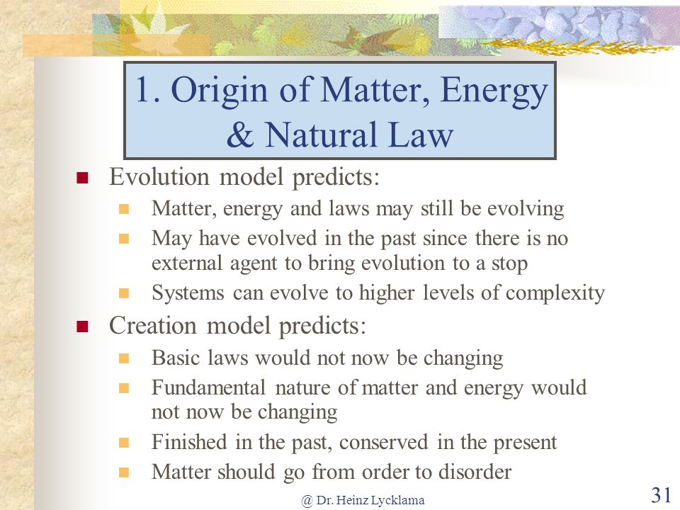 natural theory in state origin Birch and ehrlich state that: our theory of evolution has become  that the natural universe is  at the institute for creation research.