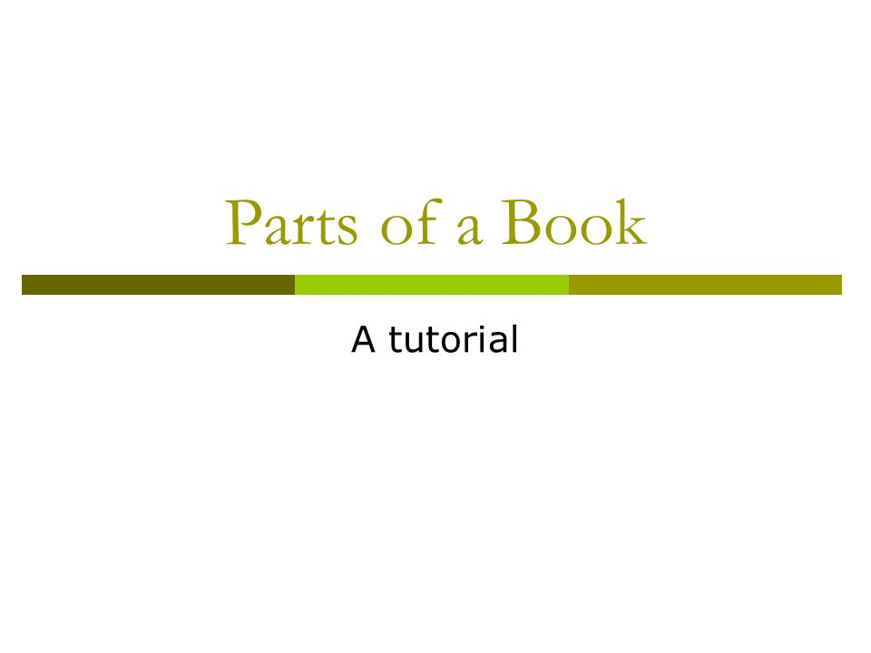 Parts of a Book A tutorial