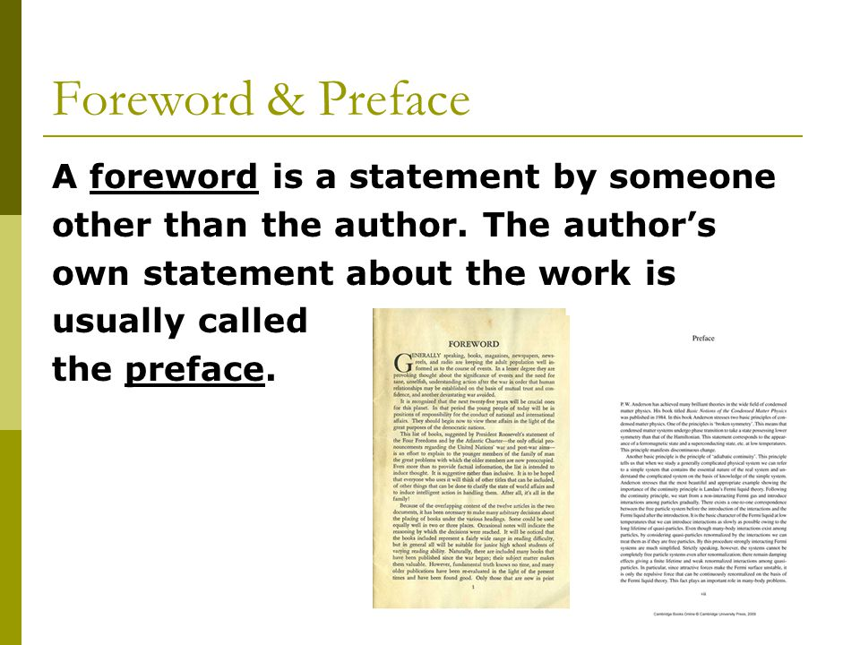 Foreword & Preface A foreword is a statement by someone