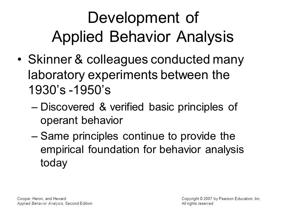 skinnkers behavior analysis Applied behavior analysis (aba) is a scientific discipline concerned with applying techniques based upon the principles of learning to change behavior of social significance.