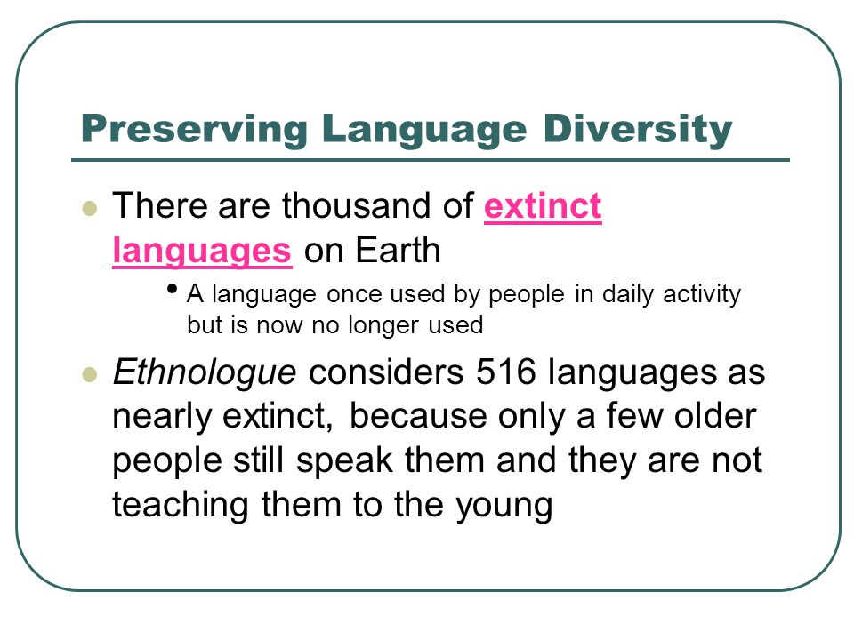 preserving language diversity Cultural diversity, we all have heard this term before but have we actually given a  thought to what really constitutes this diversity so, cultural.