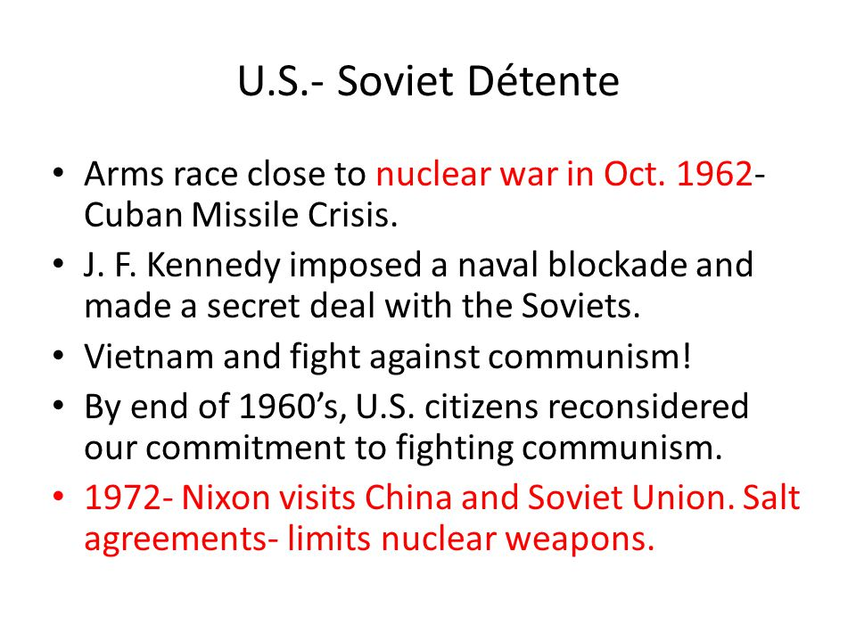 detente: nuclear weapon and cuban missile crisis essay In this paper, an historical analysis of the impact of the cuban missile crisis on  future  with the development of nuclear weapons, the face of warfare changed   the presidential recordings: john f kennedy: the great crises, volume two.