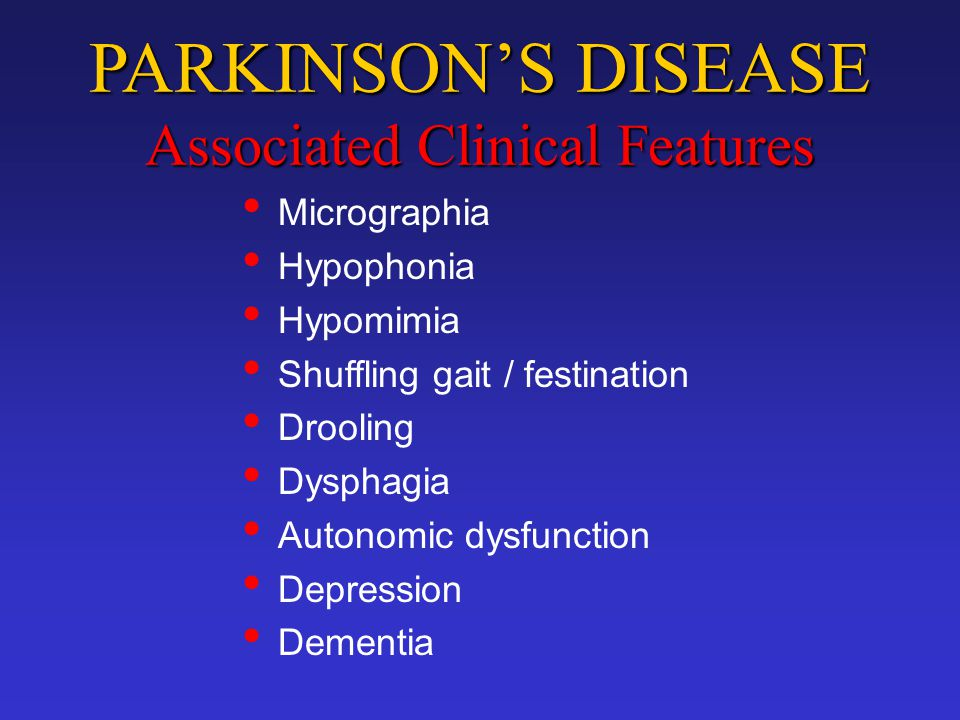 PARKINSON'S DISEASE Associated Clinical Features