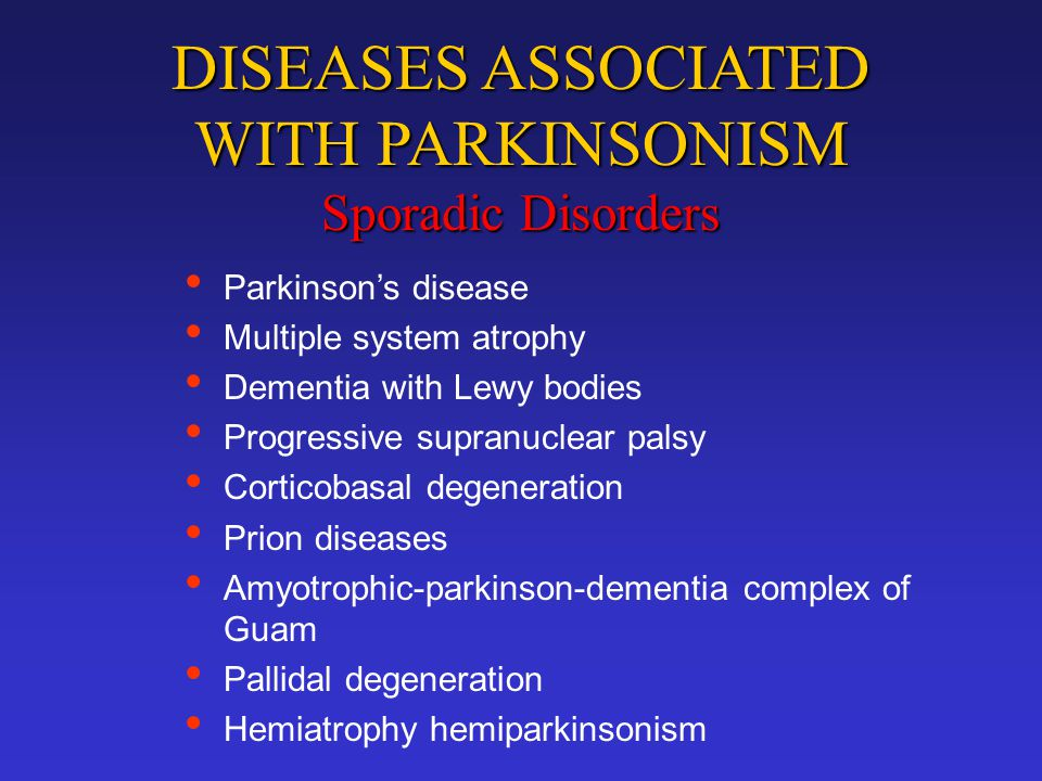 DISEASES ASSOCIATED WITH PARKINSONISM