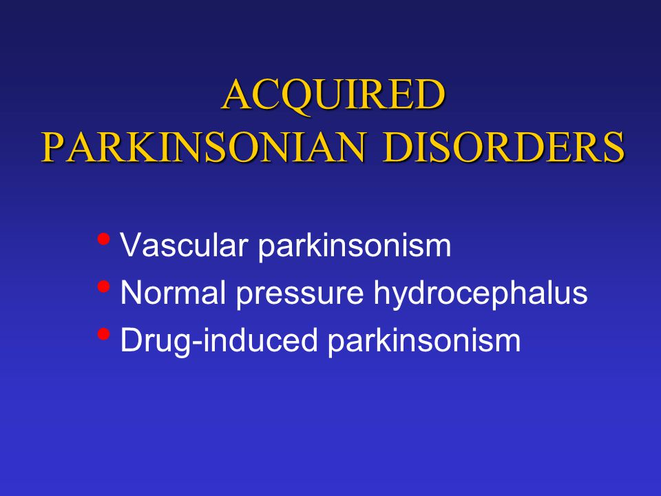 ACQUIRED PARKINSONIAN DISORDERS