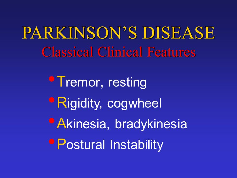 PARKINSON'S DISEASE Classical Clinical Features