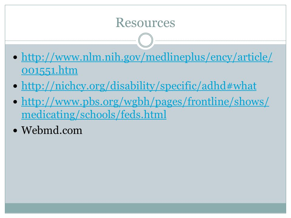 Resources http://www.nlm.nih.gov/medlineplus/ency