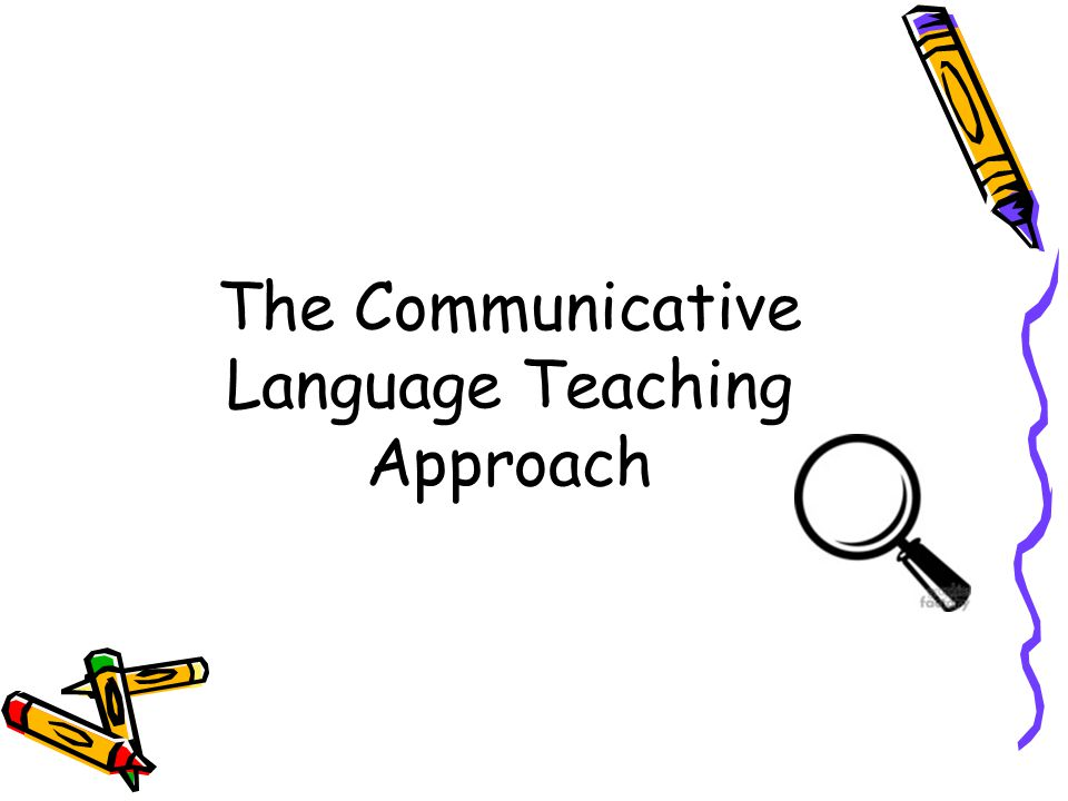 adapting communicative language teaching approach to Language teachers might be interested in some online resources on communicative language teaching i  approach 1 communicative competence is  adapting.