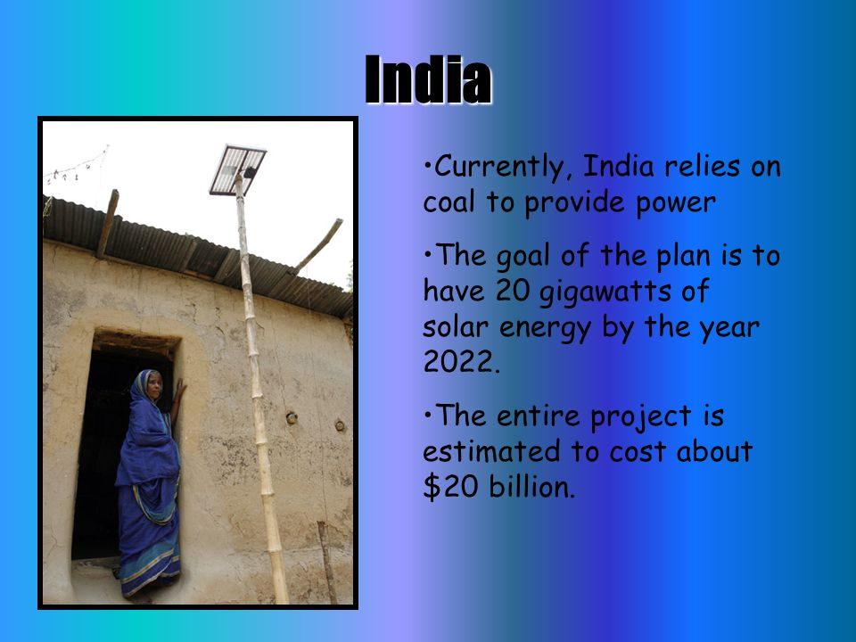 India Currently, India relies on coal to provide power