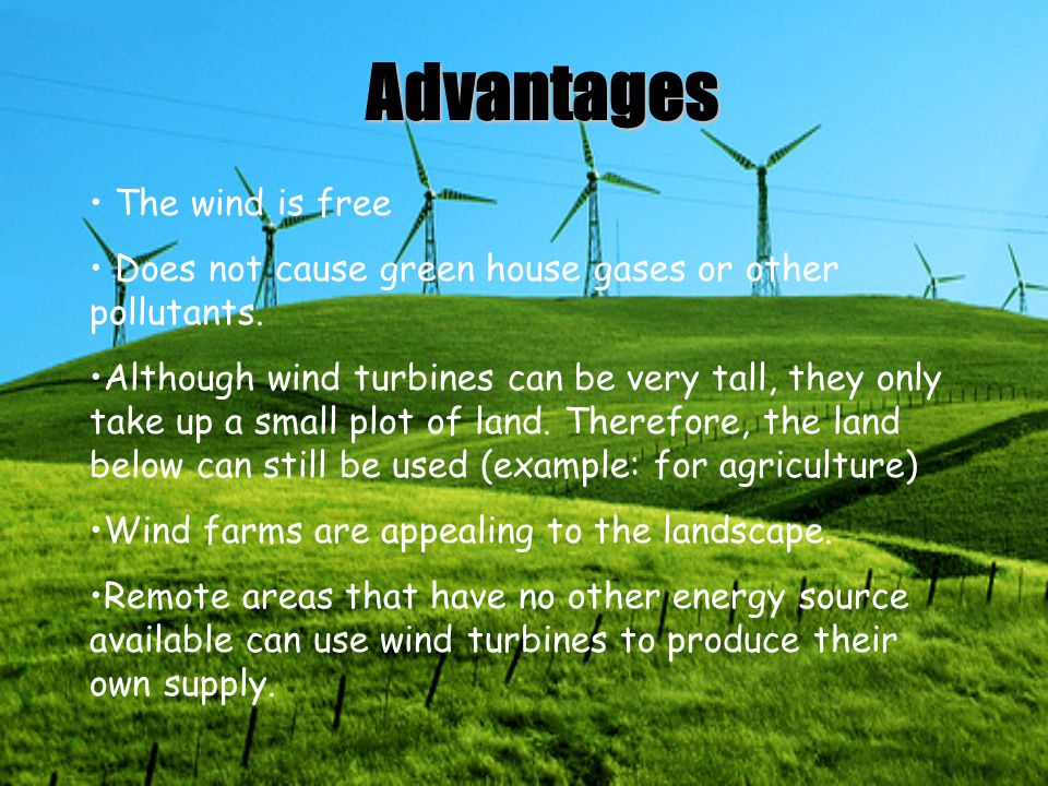 Advantages The wind is free