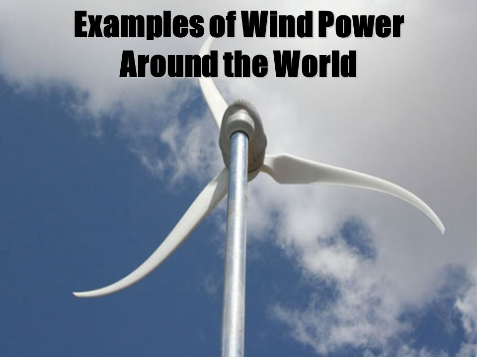 Examples of Wind Power Around the World