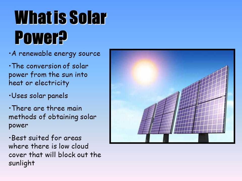 What is Solar Power A renewable energy source