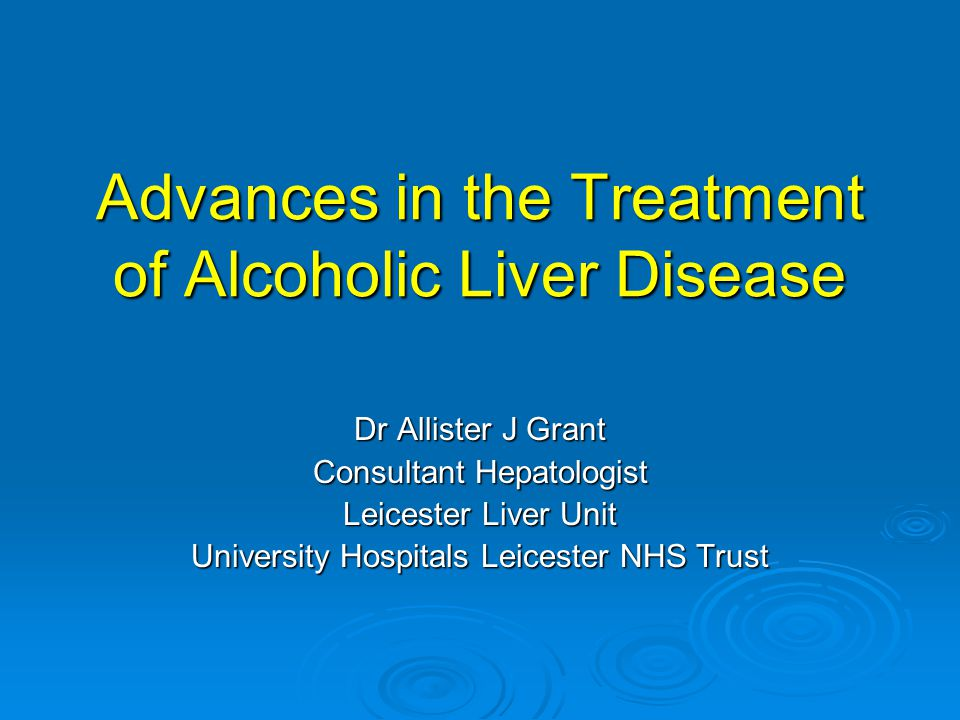 Advances in the treatment of alcoholic liver disease ppt video.