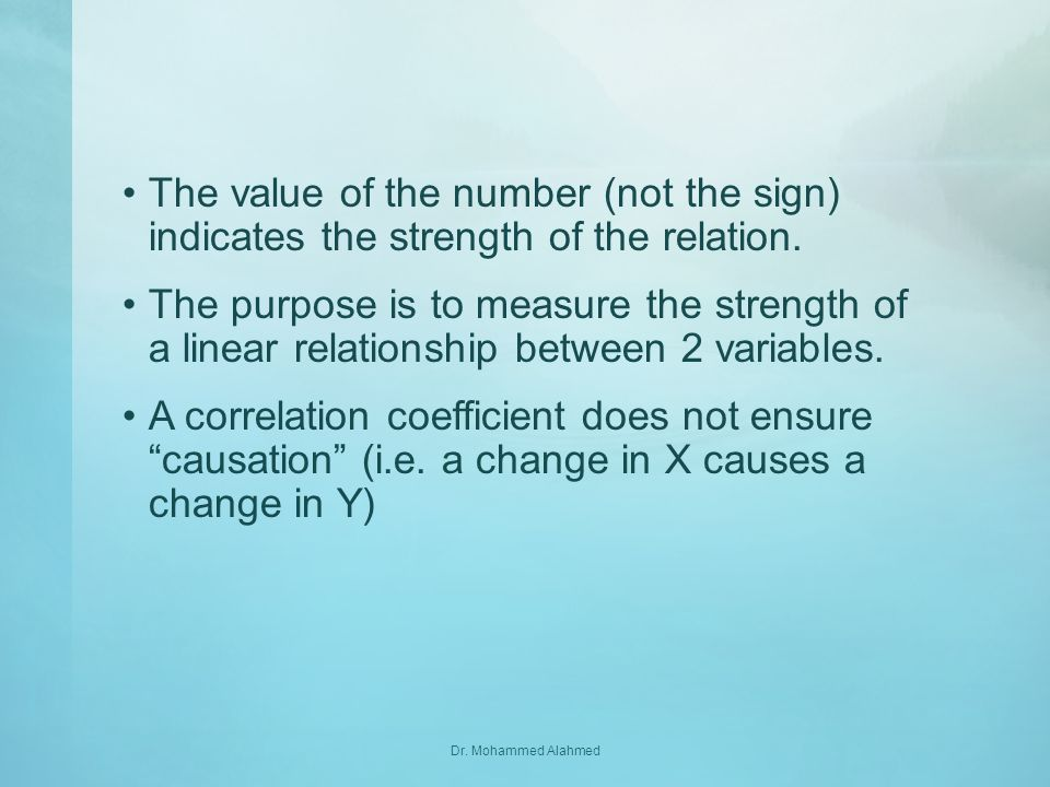 The value of the number (not the sign) indicates the strength of the relation.