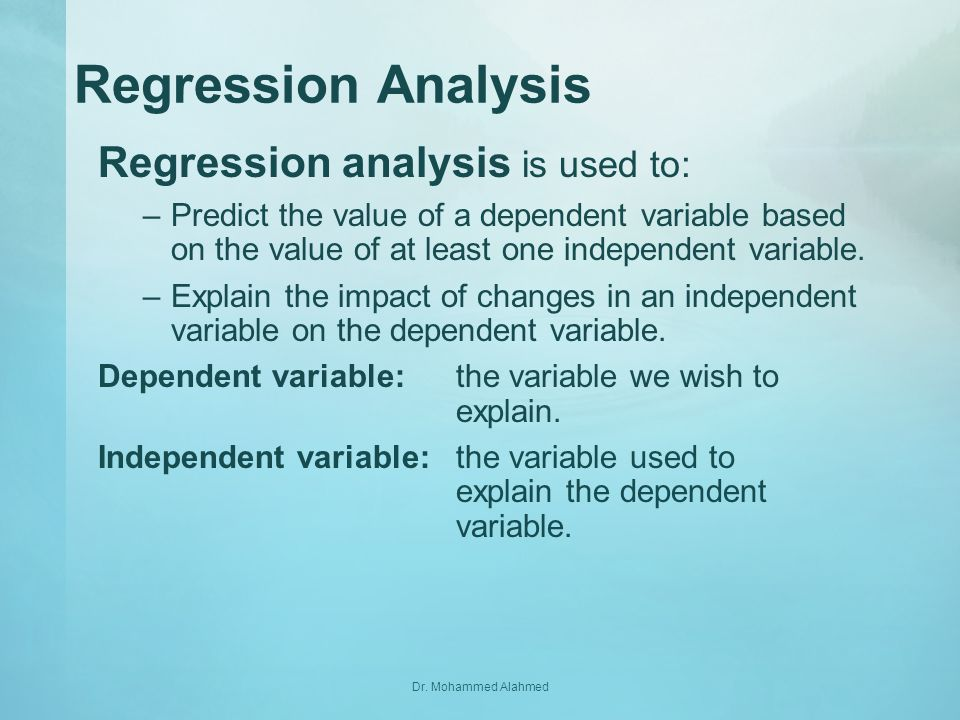 Regression Analysis Regression analysis is used to: