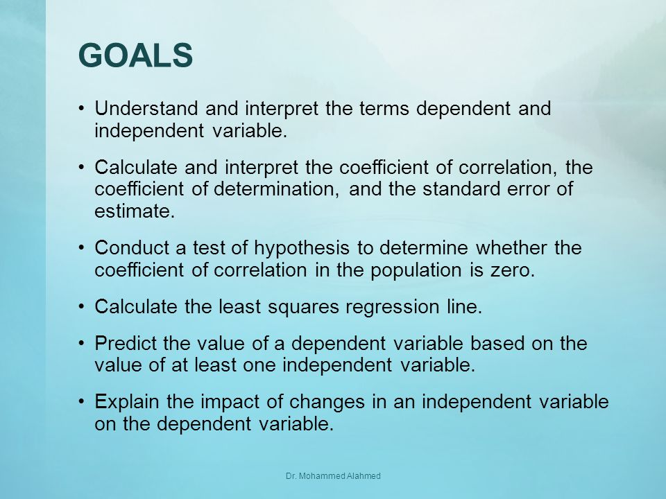 GOALS Understand and interpret the terms dependent and independent variable.