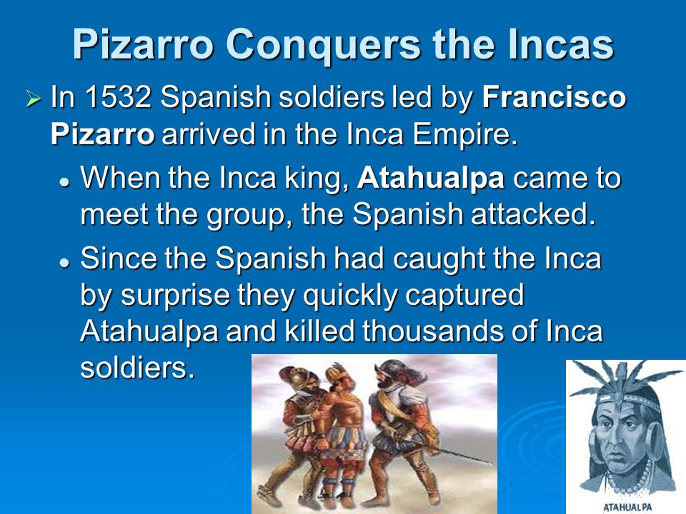 the conquest of the inca and aztec empire In the decade before the spanish arrived in mexico, aztec emperor montezuma ii and his people were filled with a sense of foreboding.