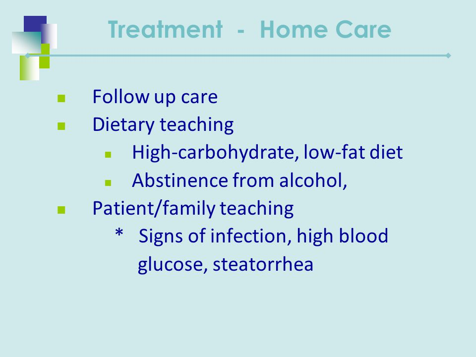 Treatment - Home Care Follow up care Dietary teaching